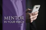 Mentor in your inbox