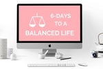 6-days_to_a_balanced_life_email_course_(1)