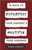 12_ways_to_repurpose_your_content