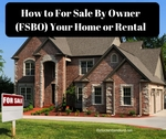 How to for sale by owner (fsbo) your home or rental