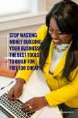 Stop_wasting_money_building_your_business-_the_best_tools_to_build_for_free_(or_cheap)!