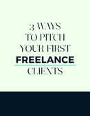 3-ways-to-pitch-your-first-freelance-clients