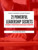 21 powerful leadership secrets every pastor should