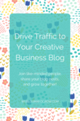 Drive traffic to your creative biz blog by joining group board! share  get shared  see  get seen  visit  get visits  and grow together   we bloom and grow