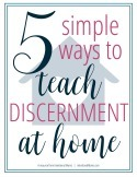 5_simple_ways_to_teach_discernment_at_home_-_intentionalmoms.com_125