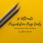 10 ultimatepresentation prep tools i use toto prep my presentation