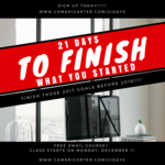 21_daysto_finish_what_you_started_starts_today