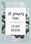 10 pasos para manifestar lo que deseas
