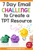 7 day email challenge to create a teachers pay teachers resource pin