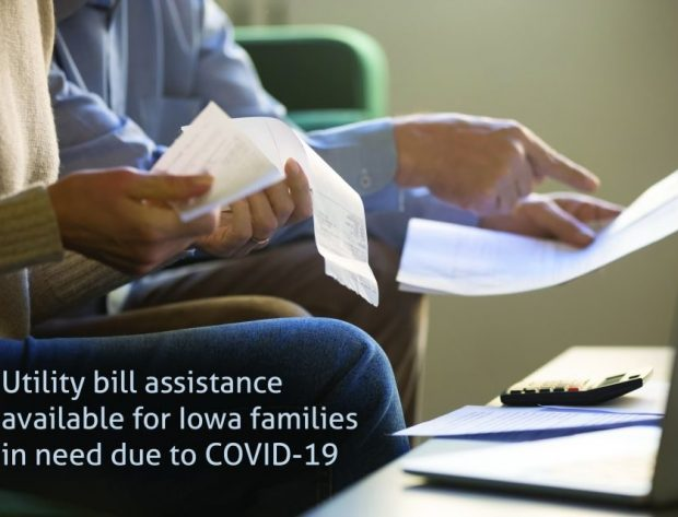 Utility bill assistance available for Iowa households financially impacted by COVID-19.