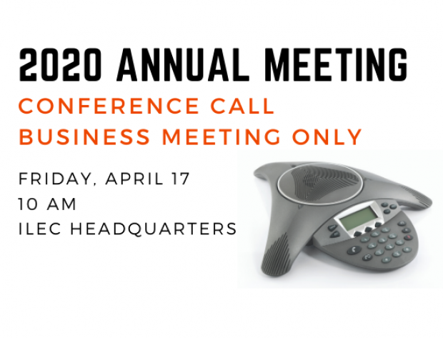 ILEC's 2020 Annual Meeting Will Be Held Remote-Only on Friday, April 17 at 10 AM.
