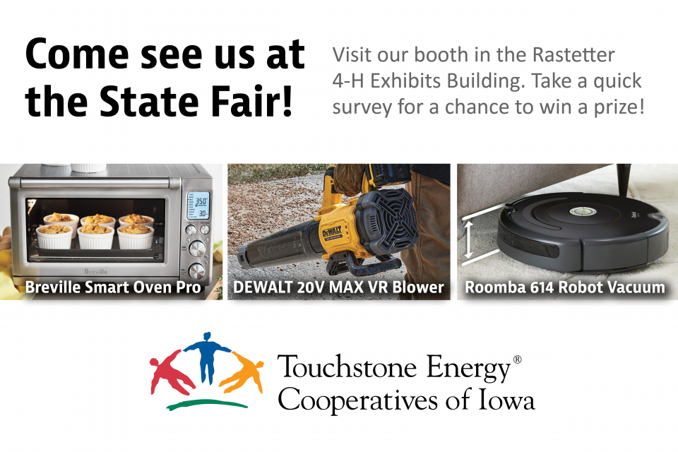 Message to come see us at the Iowa State Fair with images of the three prizes being offered to three randomly selected participants from all who participate in the co-op survey.