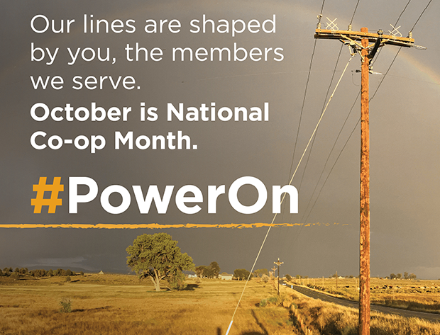 "Photo image of rural landscape with power poles and a rainbow following a storm. Text reads: ""Our lines are shaped by you, the members we serve. October is National Co-op Month. #PowerOn."""