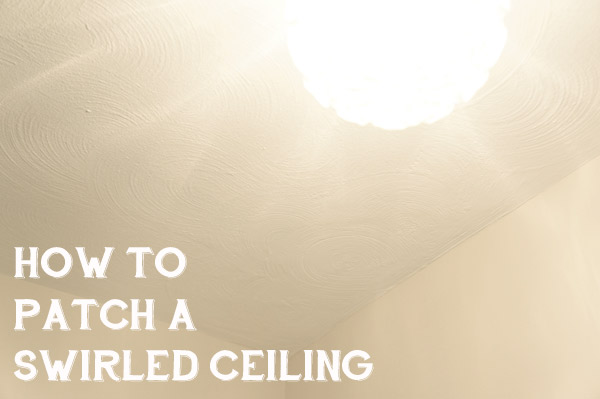 How to patch a swirled ceiling // Year of Serendipity