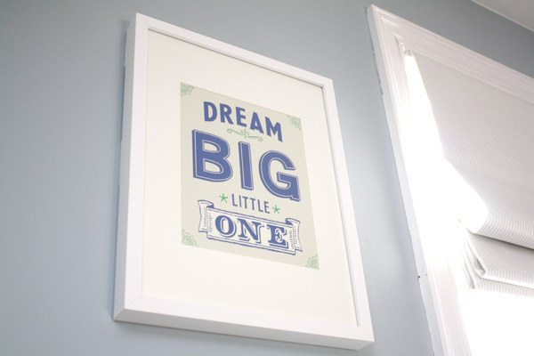 Dream Big Little One nursery print via Year of Serendipity