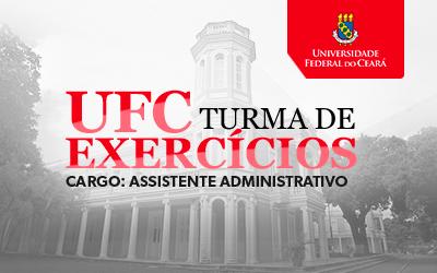 Turma de Exercícios UFC - Assistente Administrativo