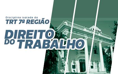 Direito do Trabalho para TRT 7ª Região