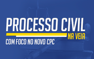Processo Civil na Veia - Novo CPC
