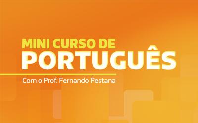 Mini Curso de Português com o Professor Fernando Pestana