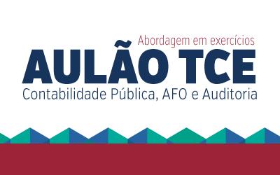 Aulão de Contabilidade Pública, AFO e Auditoria para o TCE