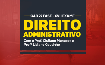 Direito Administrativo OAB 2ª Fase XVII
