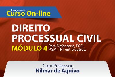 Direito Processual Civil - Módulo IV