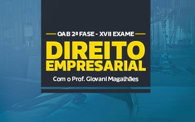Direito Empresarial - OAB 2ª Fase XVII