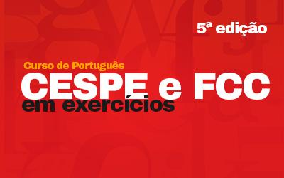 5ª Edição CESPE e FCC em Exercícios