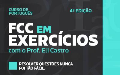 4ª Edição FCC em Exercícios com o Professor Eli Castro