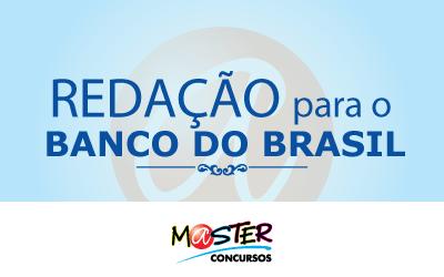 Redação para o Banco do Brasil -