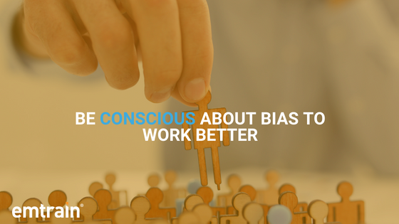 Be Conscious About Bias to Work Better