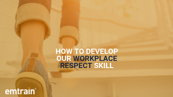 How to Develop Our Workplace Respect Skill