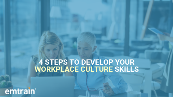 4 Steps To Develop Your Workplace Culture Skills