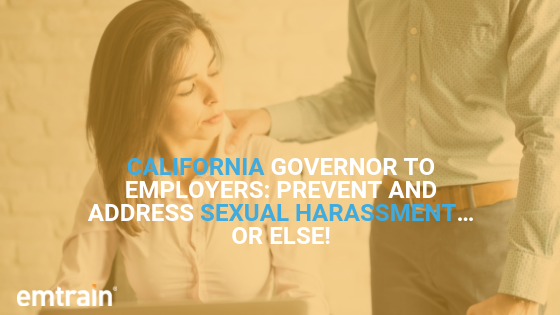 California Sends a Strong Message to Employers:  Prevent and Address Sexual Harassment…or Else!