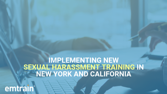 Now what? Three Steps to Implementing New Sexual Harassment Training in New York and California