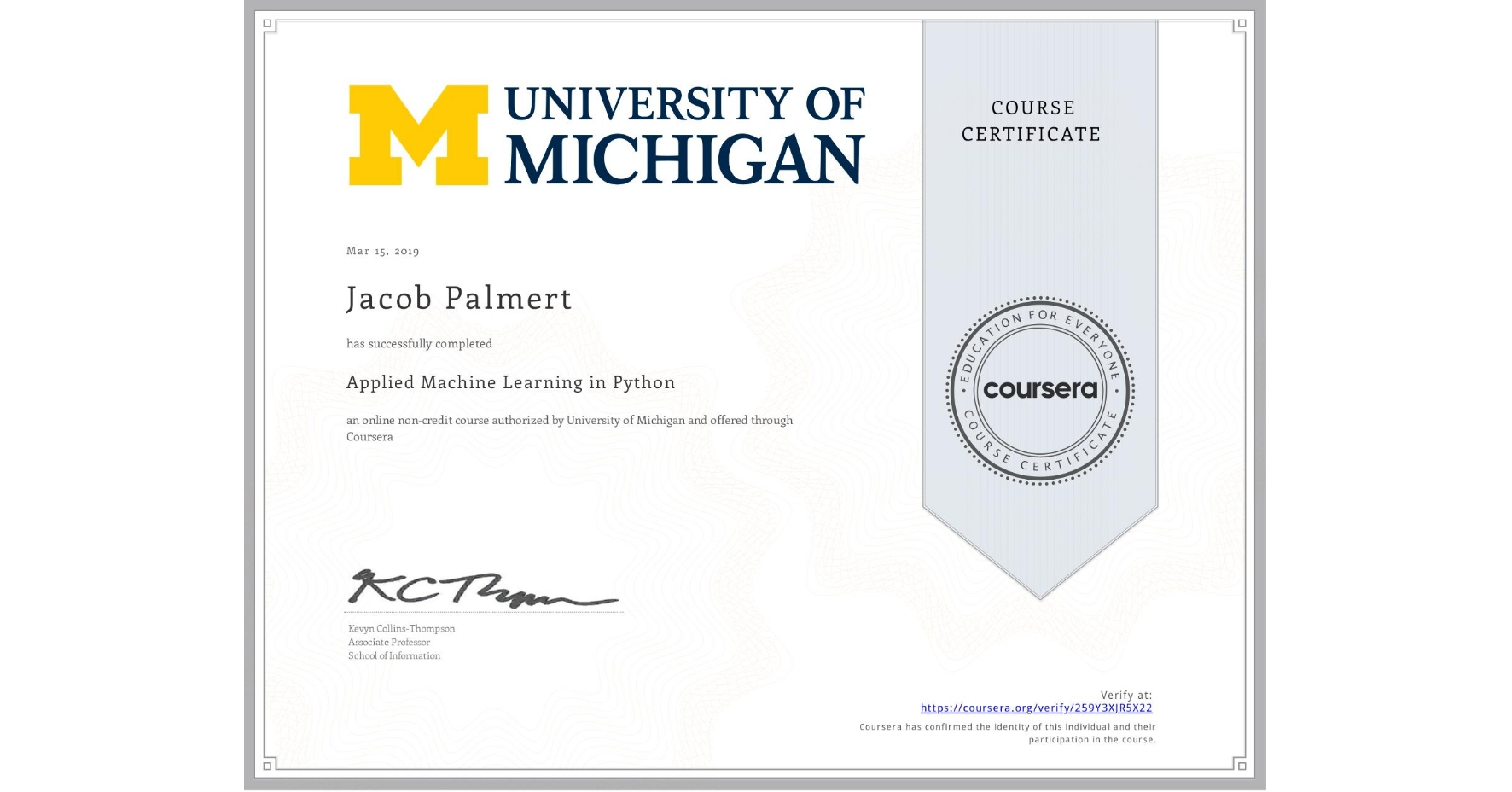 View certificate for Jacob Palmert, Applied Machine Learning in Python, an online non-credit course authorized by University of Michigan and offered through Coursera