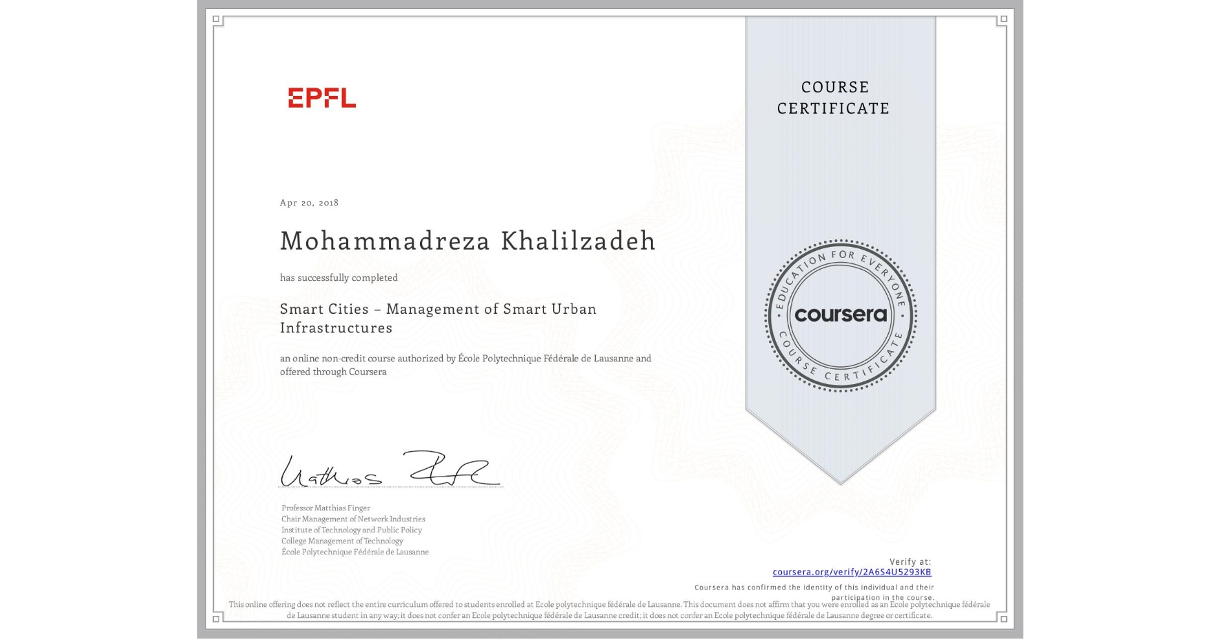 View certificate for Mohammadreza Khalilzadeh, Smart Cities – Management of Smart Urban Infrastructures, an online non-credit course authorized by École Polytechnique Fédérale de Lausanne and offered through Coursera