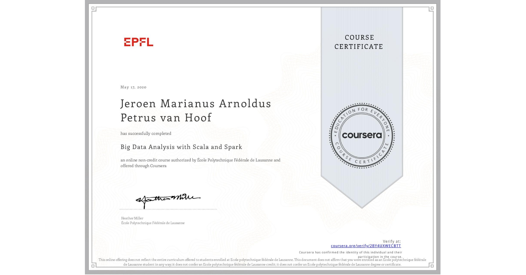 View certificate for Jeroen Marianus Arnoldus Petrus van Hoof, Big Data Analysis with Scala and Spark, an online non-credit course authorized by École Polytechnique Fédérale de Lausanne and offered through Coursera
