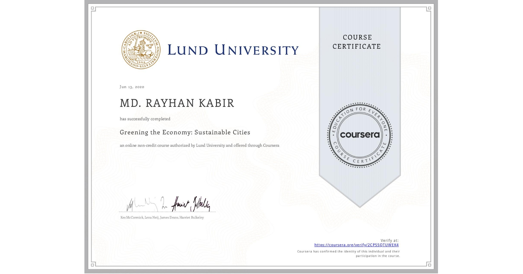 View certificate for MD. RAYHAN  KABIR, Greening the Economy: Sustainable Cities, an online non-credit course authorized by Lund University and offered through Coursera