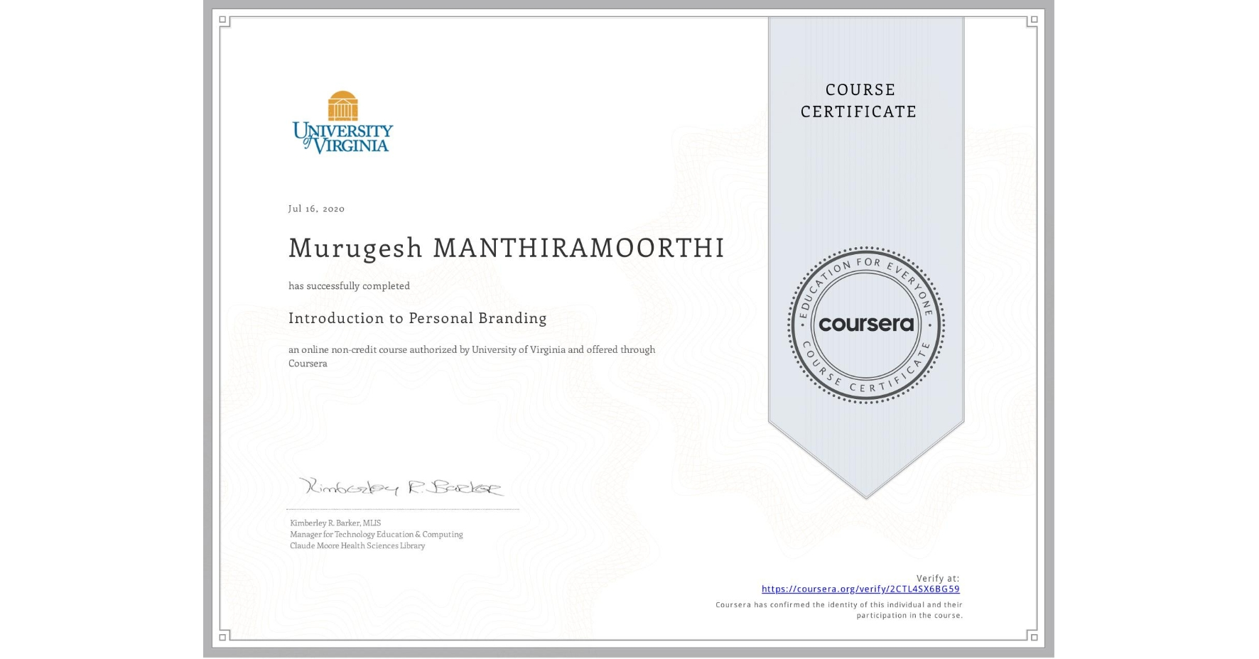 View certificate for Murugesh Manthiramoorthi, Introduction to Personal Branding, an online non-credit course authorized by University of Virginia and offered through Coursera