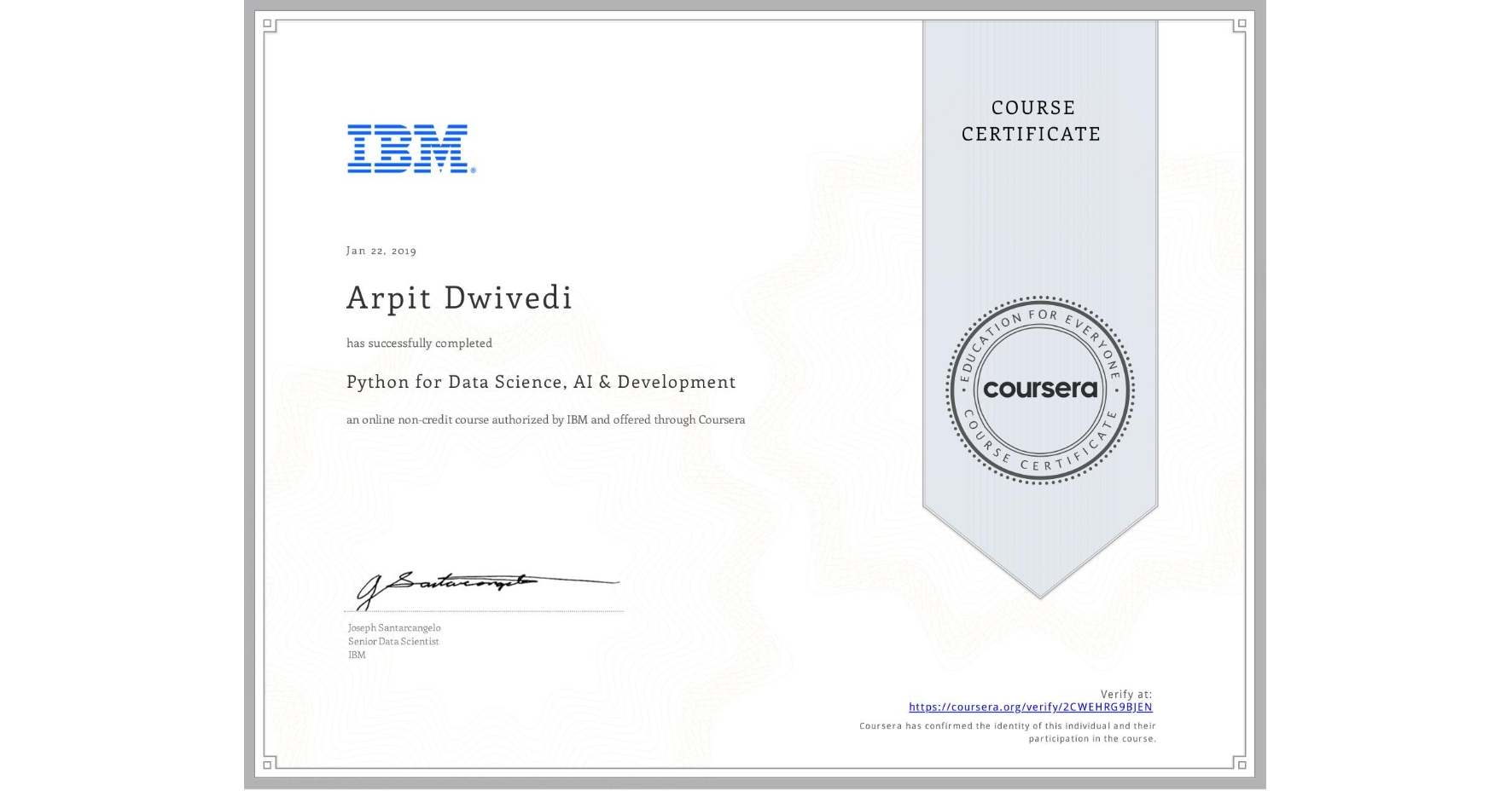 View certificate for Arpit Dwivedi, Python for Data Science, AI & Development, an online non-credit course authorized by IBM and offered through Coursera