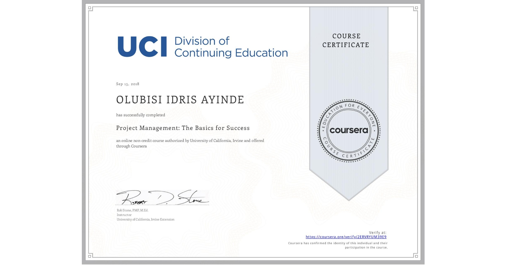 View certificate for OLUBISI IDRIS AYINDE, Project Management: The Basics for Success, an online non-credit course authorized by University of California, Irvine and offered through Coursera