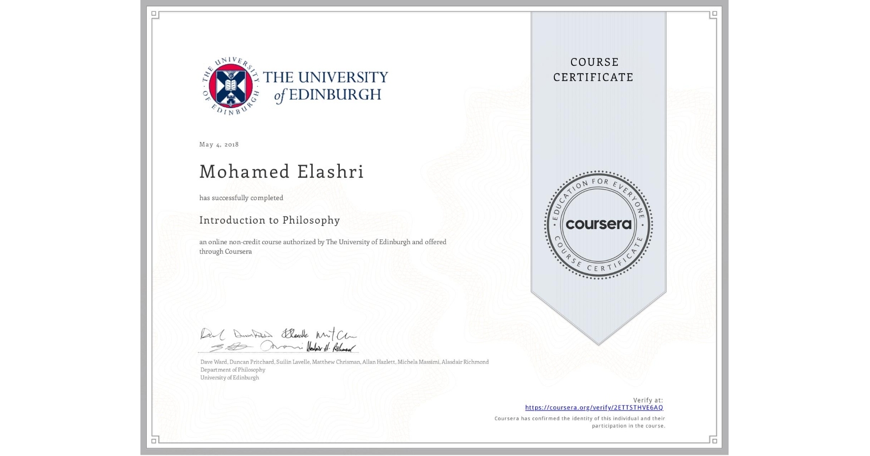View certificate for Mohamed Elashri, Introduction to Philosophy, an online non-credit course authorized by The University of Edinburgh and offered through Coursera