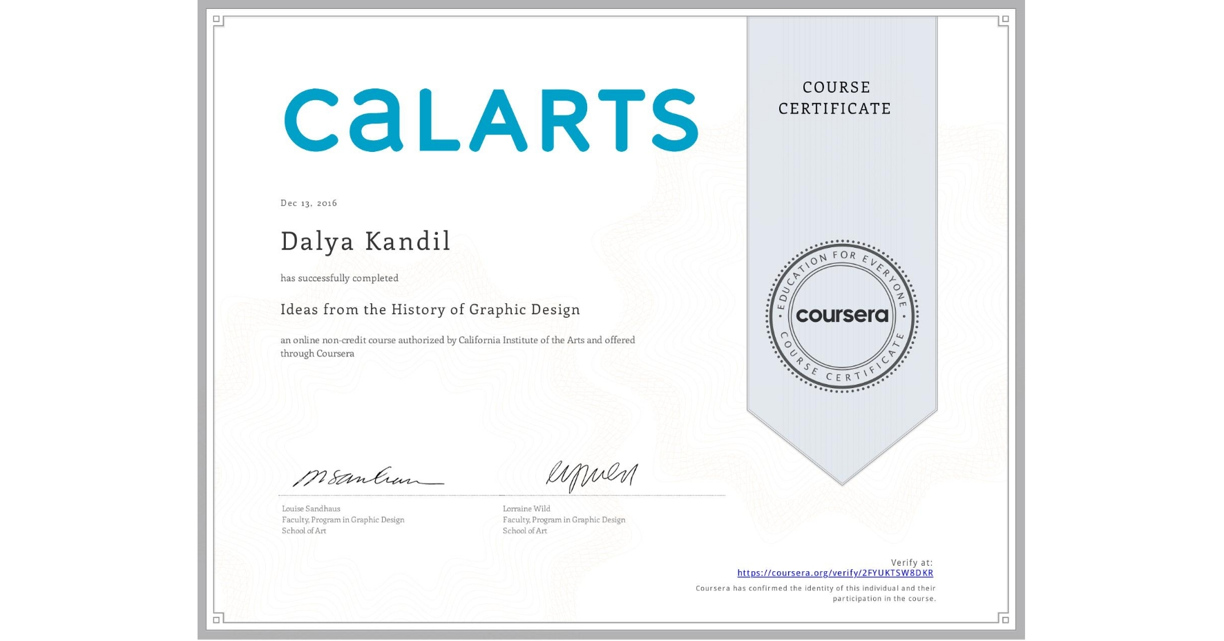 View certificate for Dalya Kandil, Ideas from the History of Graphic Design, an online non-credit course authorized by California Institute of the Arts and offered through Coursera