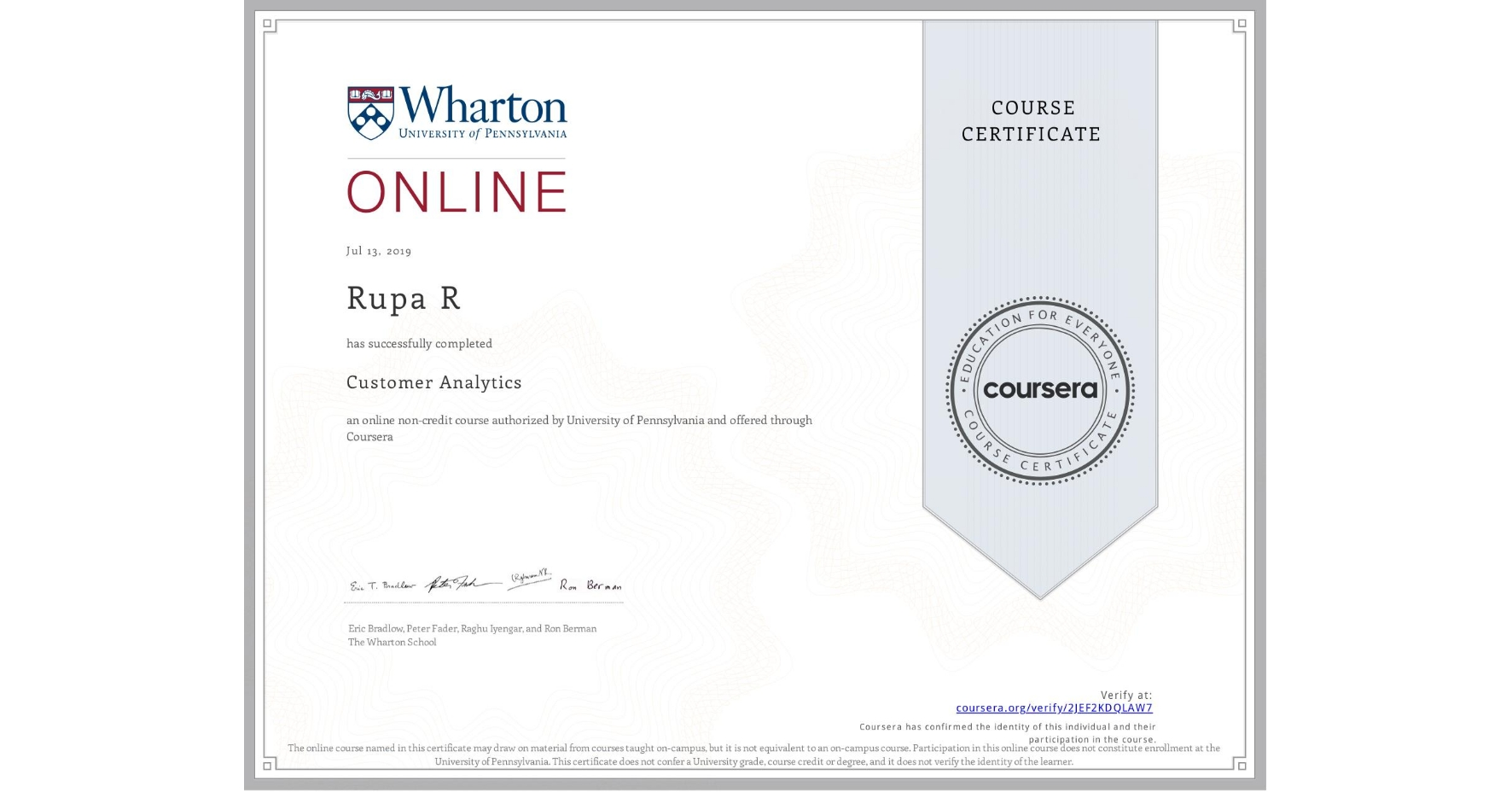 View certificate for Rupa R, Customer Analytics, an online non-credit course authorized by University of Pennsylvania and offered through Coursera