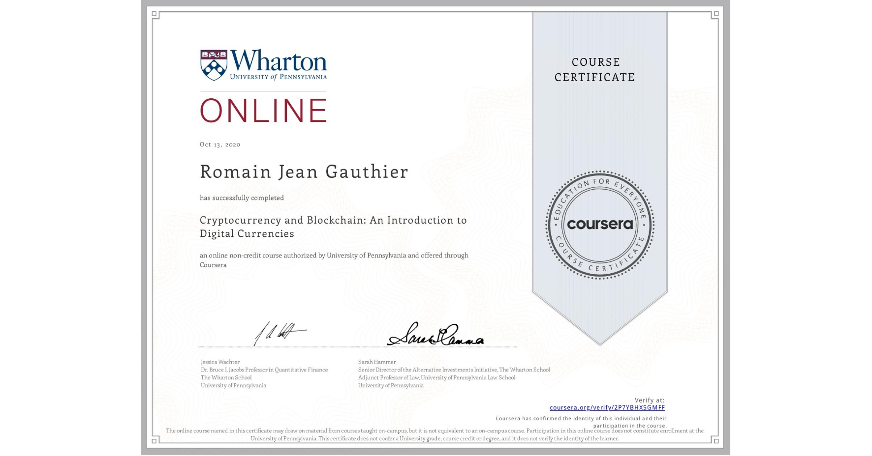 View certificate for Romain Jean  Gauthier, Cryptocurrency and Blockchain: An Introduction to Digital Currencies, an online non-credit course authorized by University of Pennsylvania and offered through Coursera