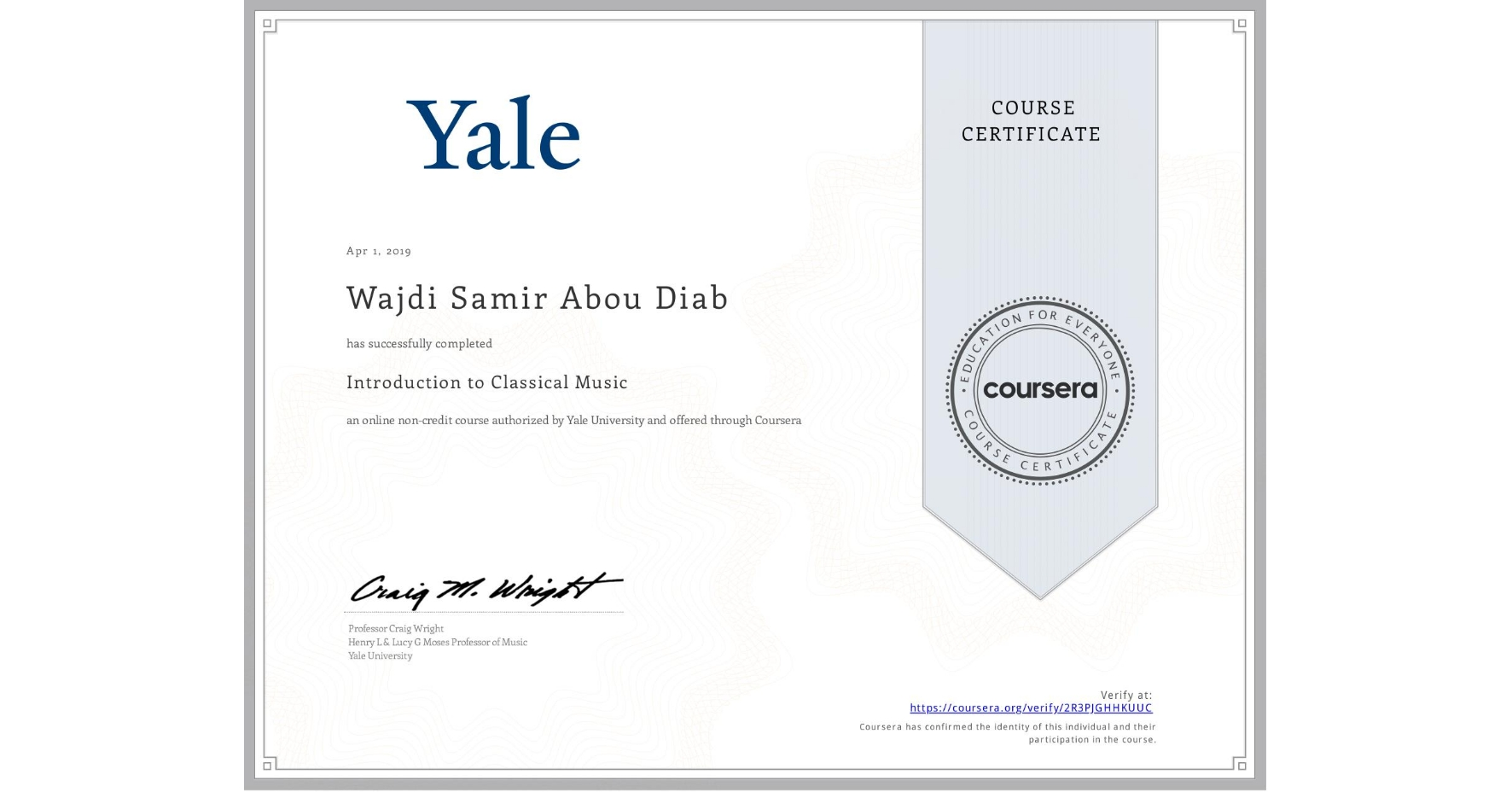 View certificate for Wajdi Samir Abou Diab, Introduction to Classical Music, an online non-credit course authorized by Yale University and offered through Coursera