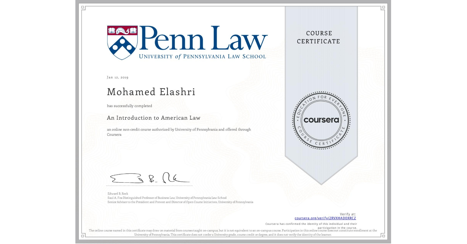 View certificate for Mohamed Elashri, An Introduction to American Law, an online non-credit course authorized by University of Pennsylvania and offered through Coursera