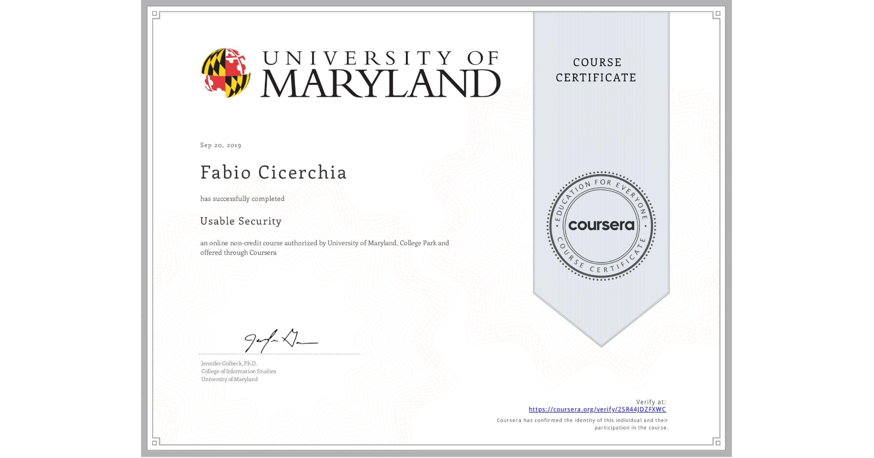 View certificate for Fabio Cicerchia, Usable Security, an online non-credit course authorized by University of Maryland, College Park and offered through Coursera