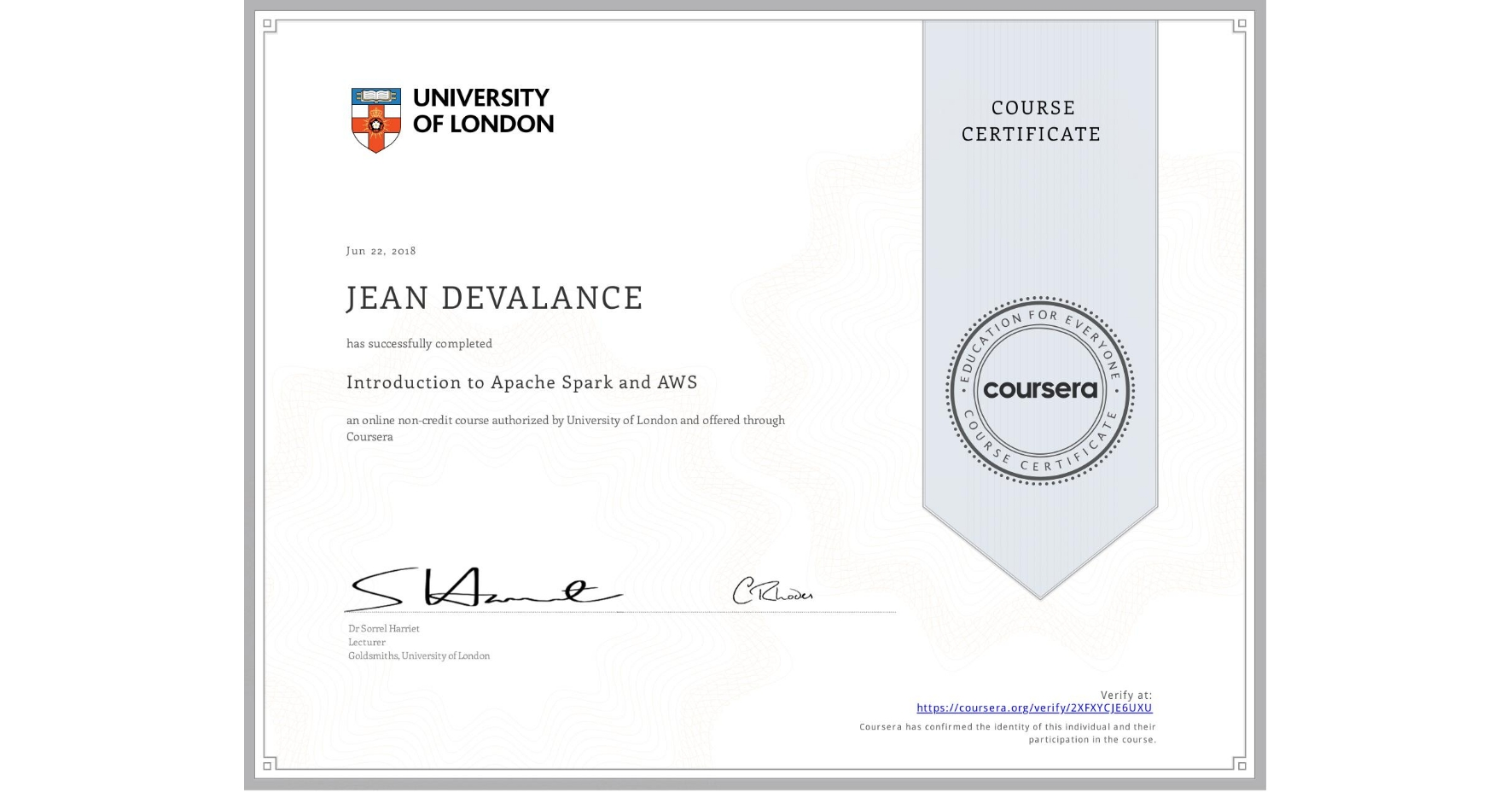 View certificate for JEAN DEVALANCE, Introduction to Apache Spark and AWS, an online non-credit course authorized by University of London and offered through Coursera